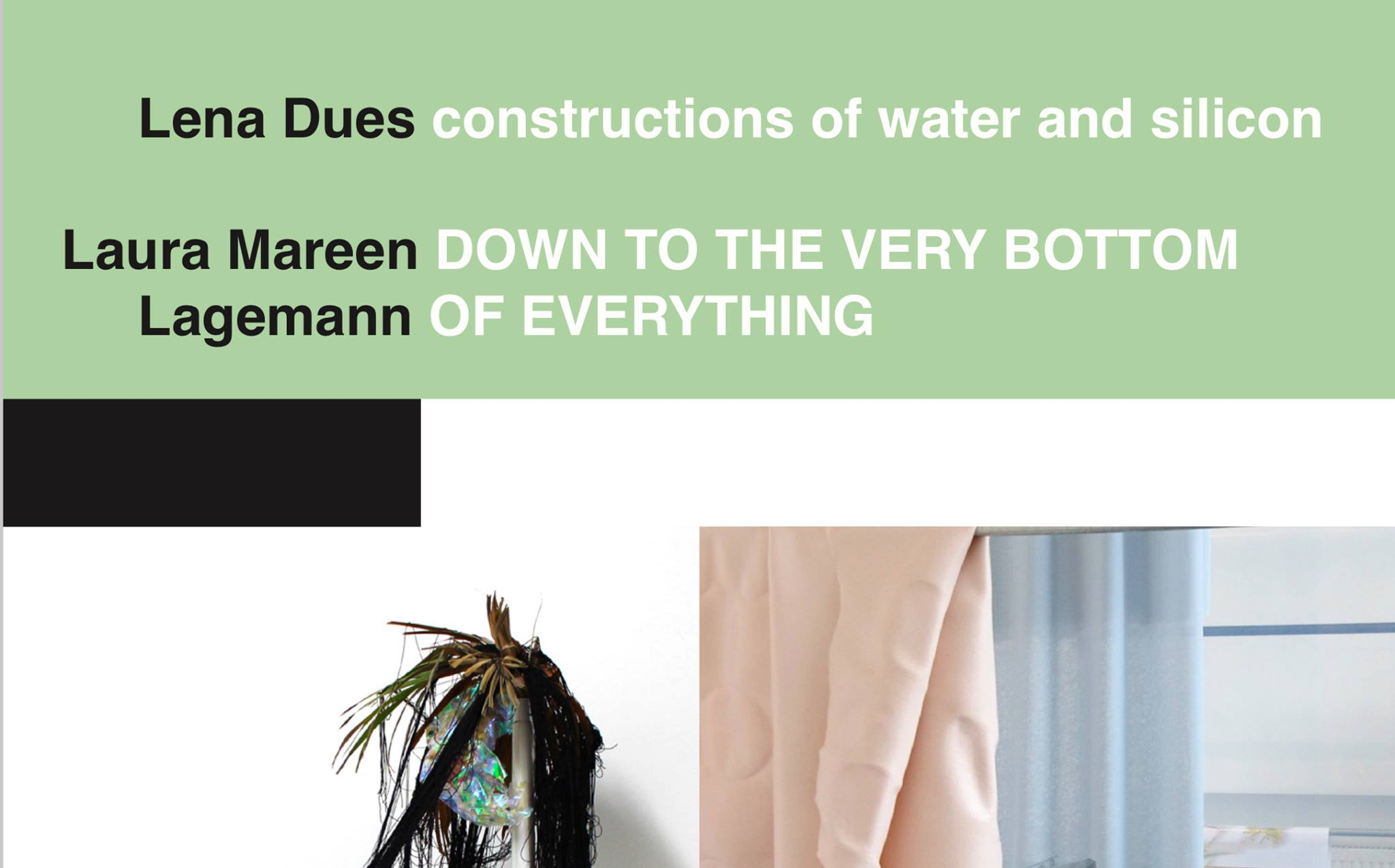 Eventbild für Lena Dues und Laura Mareen Lagemann /// constructions of water and silicon /// DOWN TO THE VERY BOTTOM OF EVERYTHING