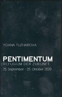 Eventbild für Yoana Tuzharova /// Pentimentum – Refugium der Zukunft